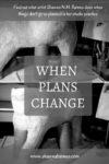 When Plans Change